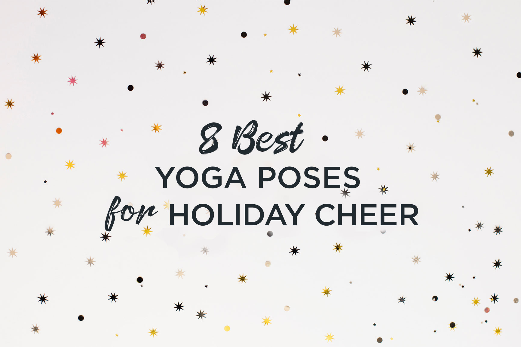 8 Best Yoga Poses for Holiday Cheer