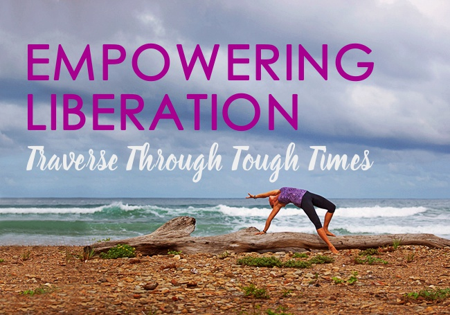 Empowering Liberation: Traverse Through Tough Times