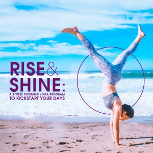 Rise & Shine: A 2-Week Morning Yoga Program