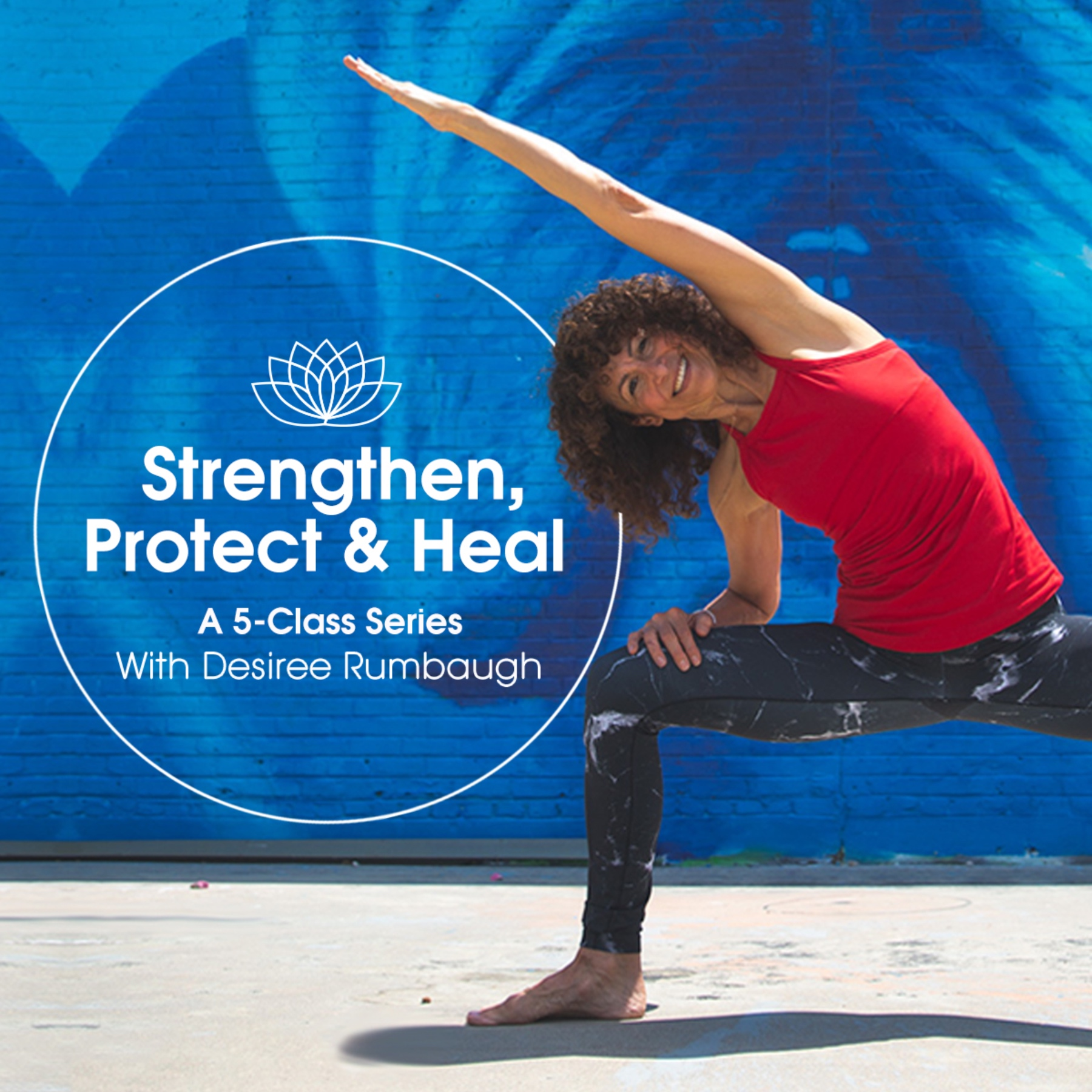Yoga to Strengthen, Protect, & Heal