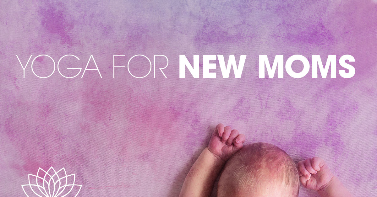 3 Yoga Tips for New Moms
