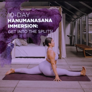 10-Day Hanumanasana Immersion: Get into the Splits!