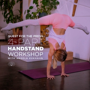 Quest for the Press: 4-Part Handstand Workshop
