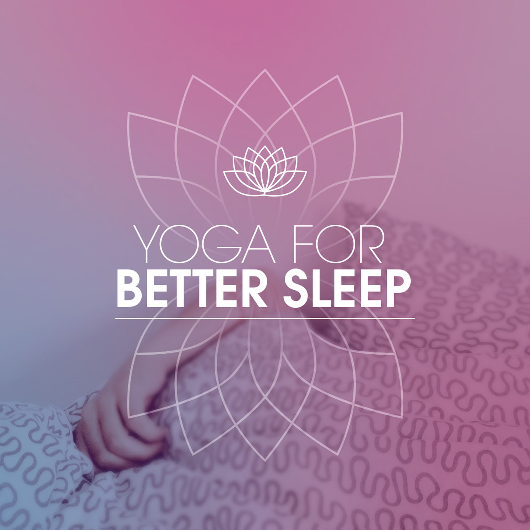 4 Ways to a Good Night's Sleep: Yoga for Better Sleep
