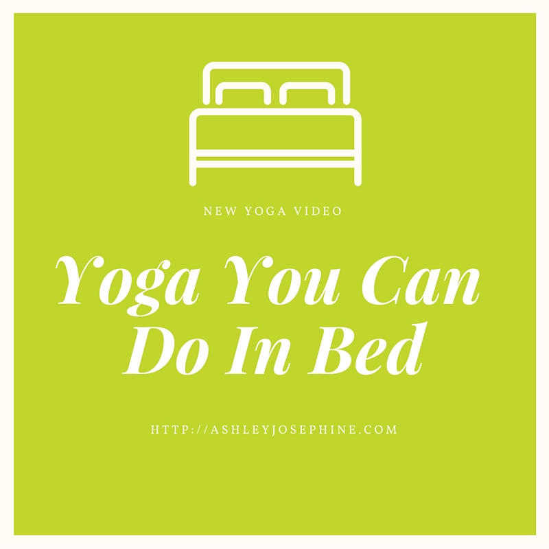Yoga You Can Do It Bed