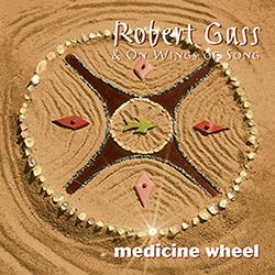 Medicine Wheel Yoga Music by Robert Gass & On Wings Of Song