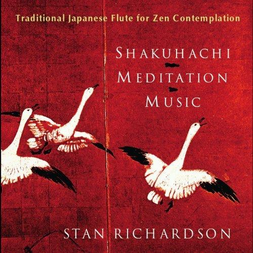 Shakuhachi Meditation Music Yoga Music by Stan Richardson