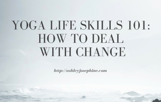 Yoga Life Skills 101: How to Deal With Change
